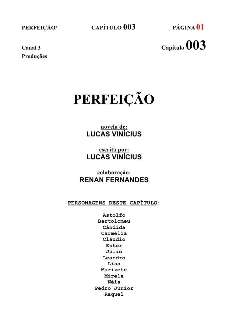 PERFEIÇÃO/         CAPÍTULO 003               PÁGINA 01Canal 3                                    Capítulo   003Produções ...