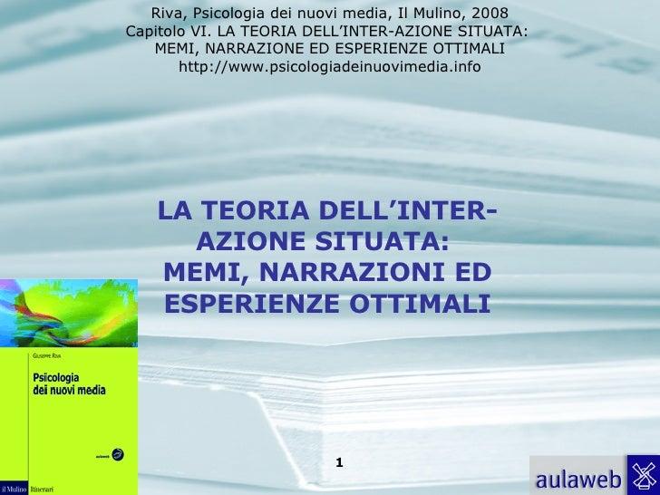 LA TEORIA DELL'INTER-AZIONE SITUATA:  MEMI, NARRAZIONI ED ESPERIENZE OTTIMALI