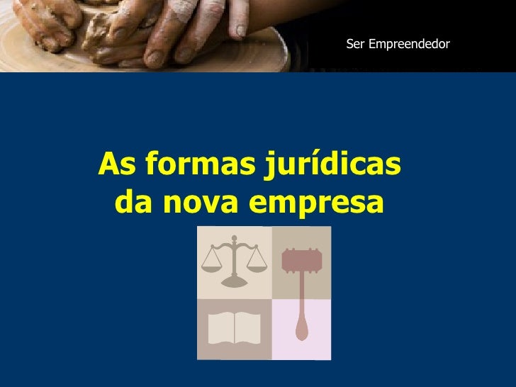 As formas jurídicas da nova empresa