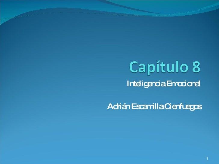 Inteligencia Emocional Adrián Escamilla Cienfuegos