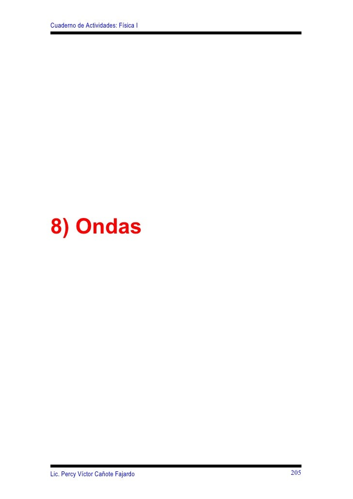 Cuaderno de Actividades: Física I     8) Ondas     Lic. Percy Víctor Cañote Fajardo    205