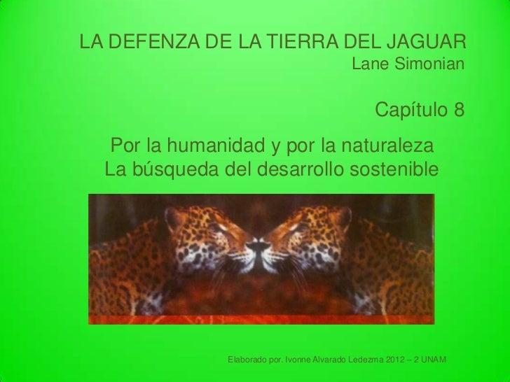 LA DEFENZA DE LA TIERRA DEL JAGUAR                                            Lane Simonian                               ...