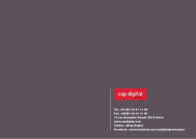 Tel. +33 (0)1 40 41 11 60  Fax. +33(0)1 40 41 11 65  14 rue Alexandre Parodi 75010 Paris  www.capdigital.com  Twitter : @C...