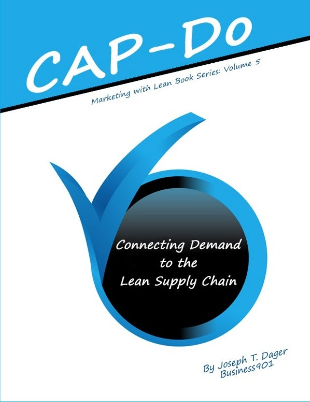 CAP-Do: Connecting Demand to the Lean Supply Chain