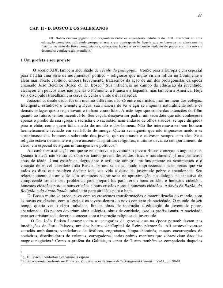 41        CAP. II - D. BOSCO E OS SALESIANOS                      «D. Bosco era um gigante que despontava entre os educado...