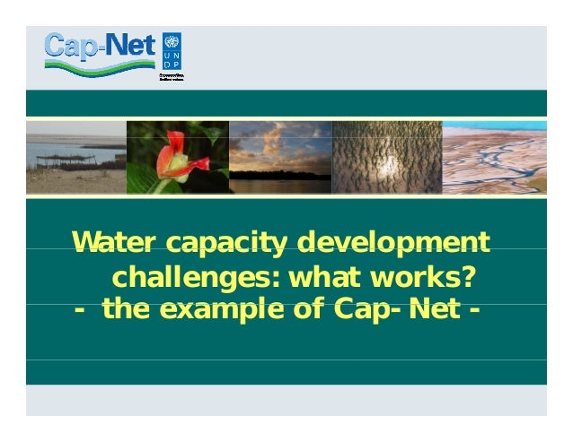 Water capacity developmentWater capacity developmentchallenges: what works?the example of Cap Net- the example of Cap-Net -