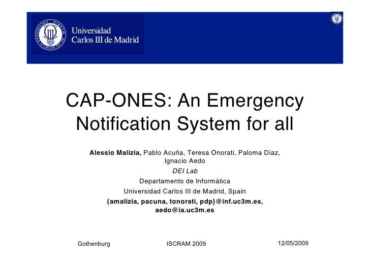 CAP-ONES: An Emergency  Notification System for all     Alessio Malizia, Pablo Acuña, Teresa Onorati, Paloma Díaz,        ...