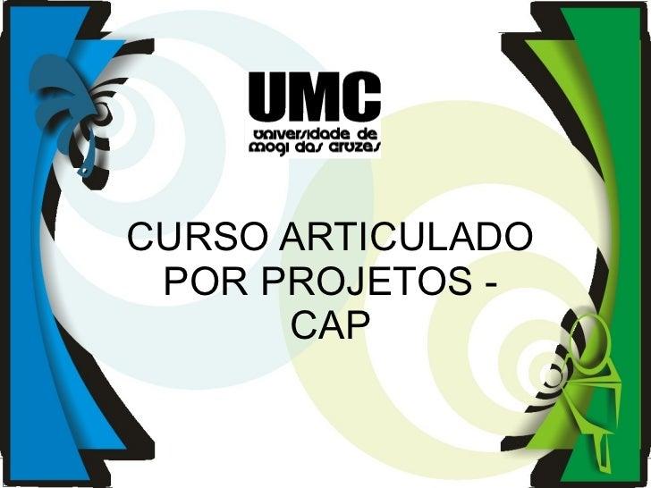 CURSO ARTICULADO POR PROJETOS - CAP