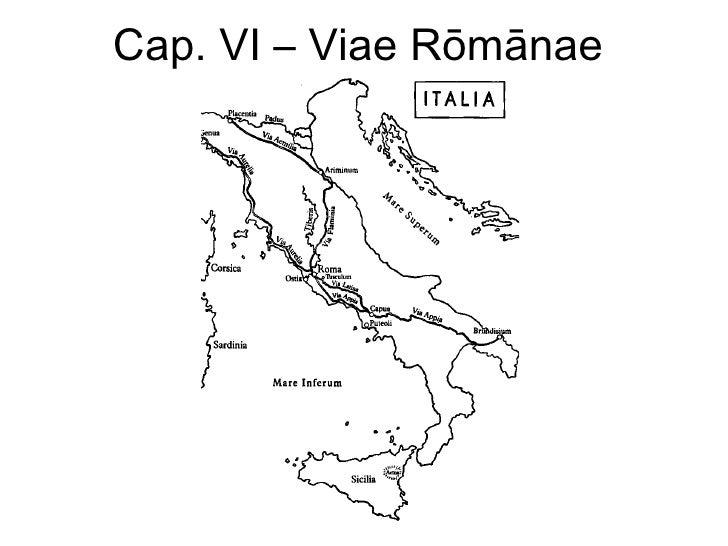 Cap. VI – Viae Rōmānae