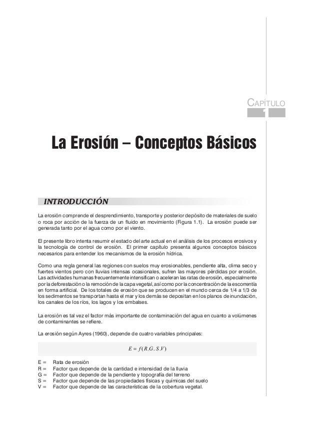 CAPÍTULOLa Erosión – Conceptos BásicosINTRODUCCIÓNLa erosión comprende el desprendimiento, transporte y posterior depósito...