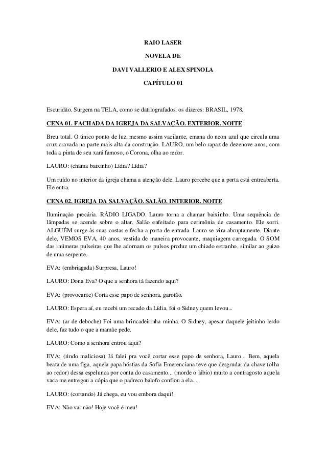 RAIO LASER                                        NOVELA DE                           DAVI VALLERIO E ALEX SPINOLA        ...