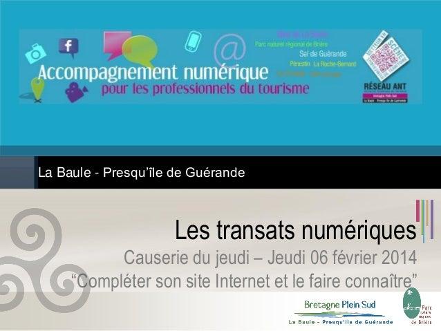 """La Baule - Presqu'île de Guérande  Les transats numériques Causerie du jeudi – Jeudi 06 février 2014 """"Compléter son site I..."""