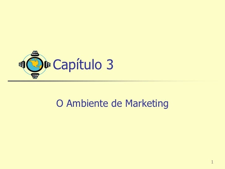 Capítulo 3O Ambiente de Marketing                          1