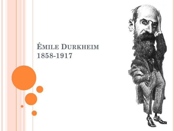 ÉMILE DURKHEIM1858-1917