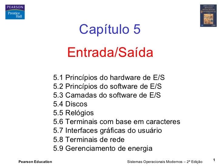 Capítulo 5                       Entrada/Saída                    5.1 Princípios do hardware de E/S                    5.2...
