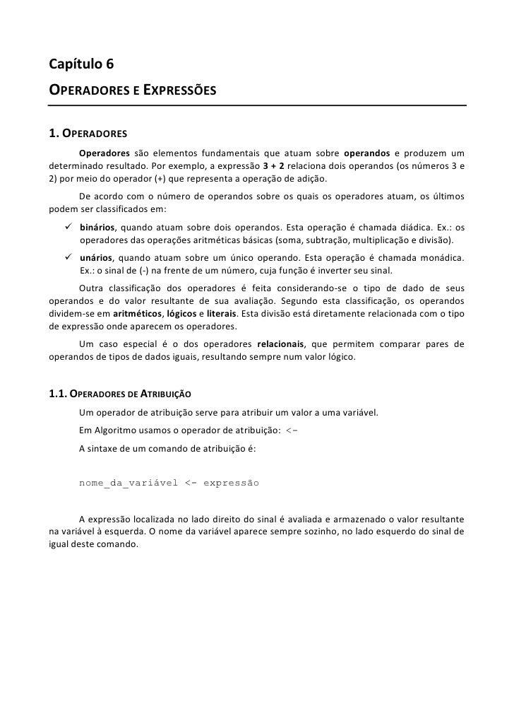 Capítulo 6OPERADORES E EXPRESSÕES1. OPERADORES       Operadores são elementos fundamentais que atuam sobre operandos e pro...