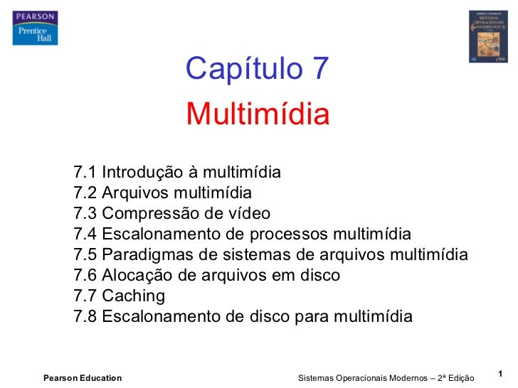 Capítulo 7                    Multimídia      7.1 Introdução à multimídia      7.2 Arquivos multimídia      7.3 Compressão...