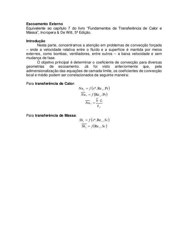 """Escoamento Externo Equivalente ao capítulo 7 do livro """"Fundamentos de Transferência de Calor e Massa"""", Incropera & De Witt..."""