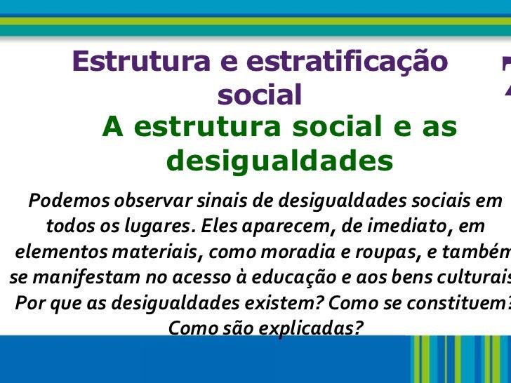 3     Estrutura e estratificação                social                               7        A estrutura social e as     ...