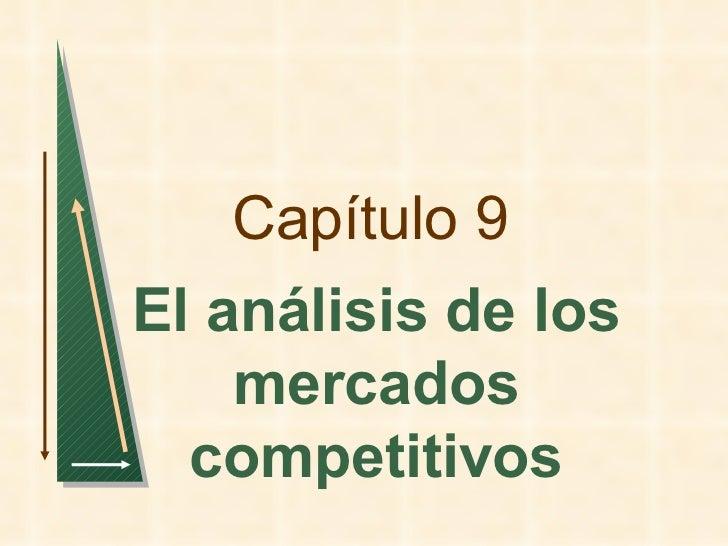 Capítulo 9 El análisis de los mercados competitivos