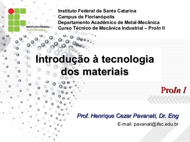 Instituto Federal de Santa Catarina Campus de Florianópolis Departamento Acadêmico de Metal-Mecânica Curso Técnico de Mecâ...