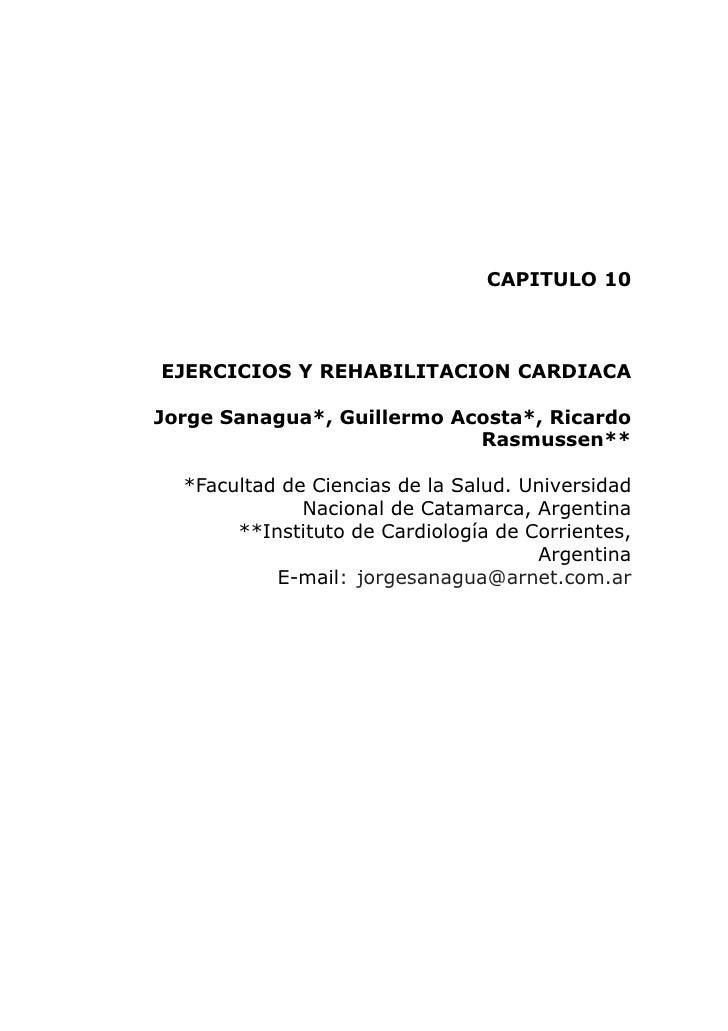 CAPITULO 10    EJERCICIOS Y REHABILITACION CARDIACA  Jorge Sanagua*, Guillermo Acosta*, Ricardo                           ...