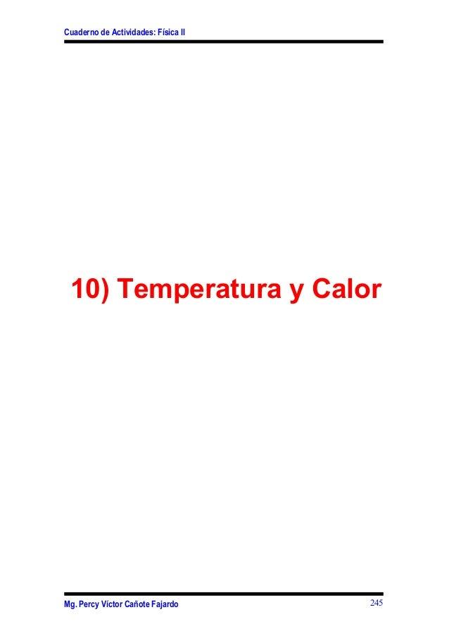 Cuaderno de Actividades: Física II10) Temperatura y CalorMg. Percy Víctor Cañote Fajardo 245