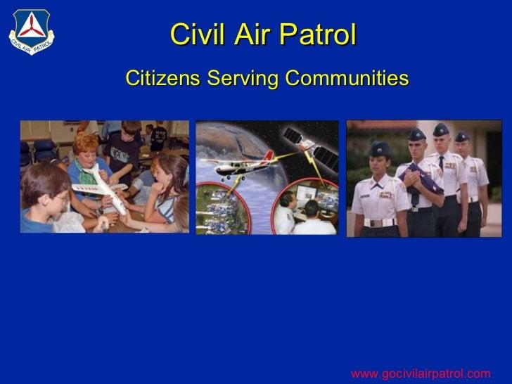 Civil Air Patrol  Citizens Serving Communities www.gocivilairpatrol.com