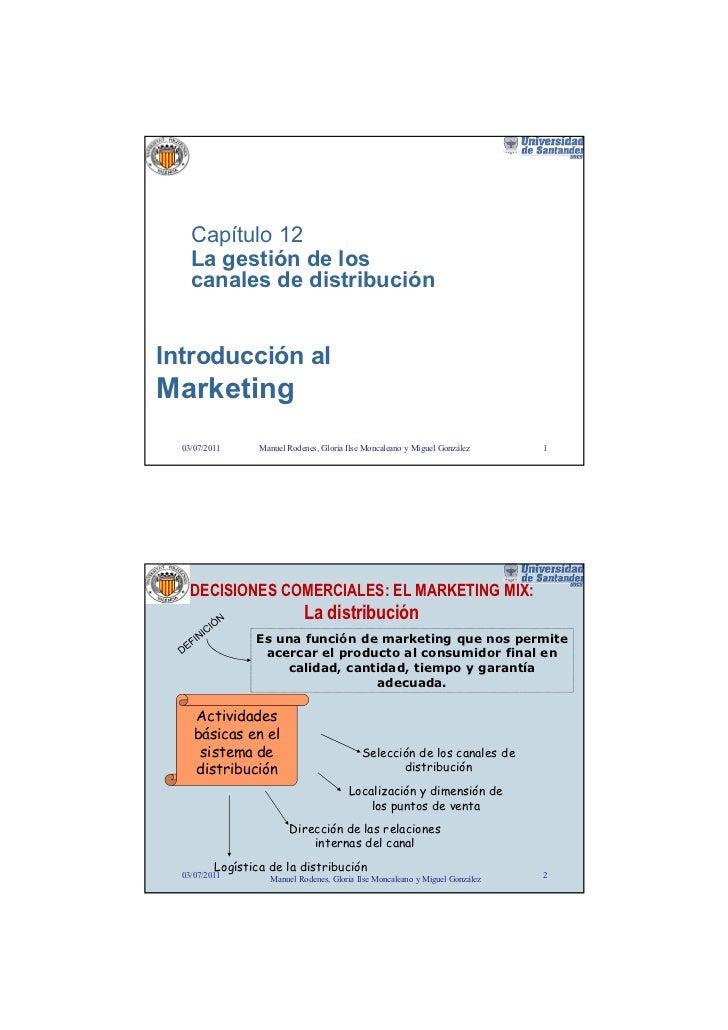 Capítulo 12    La gestión de los    canales de distribuciónIntroducción alMarketing  03/07/2011      Manuel Rodenes, Glori...