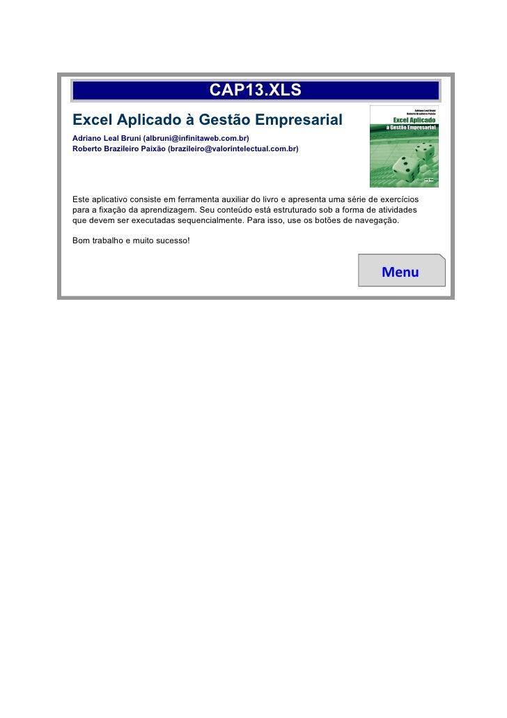 CAP13.XLS Excel Aplicado à Gestão Empresarial Adriano Leal Bruni (albruni@infinitaweb.com.br) Roberto Brazileiro Paixão (b...
