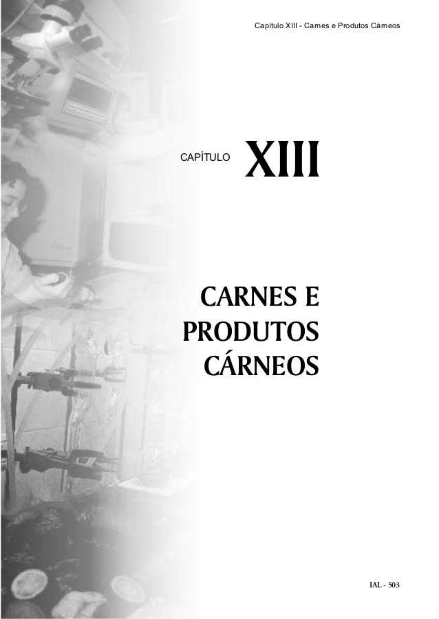 IAL - 503 CARNES E PRODUTOS CÁRNEOS XIIICAPÍTULO Capítulo XIII - Carnes e Produtos Cárneos