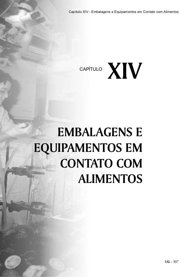 IAL - 537 EMBALAGENS E EQUIPAMENTOS EM CONTATO COM ALIMENTOS XIVCAPÍTULO Capítulo XIV - Embalagens e Equipamentos em Conta...