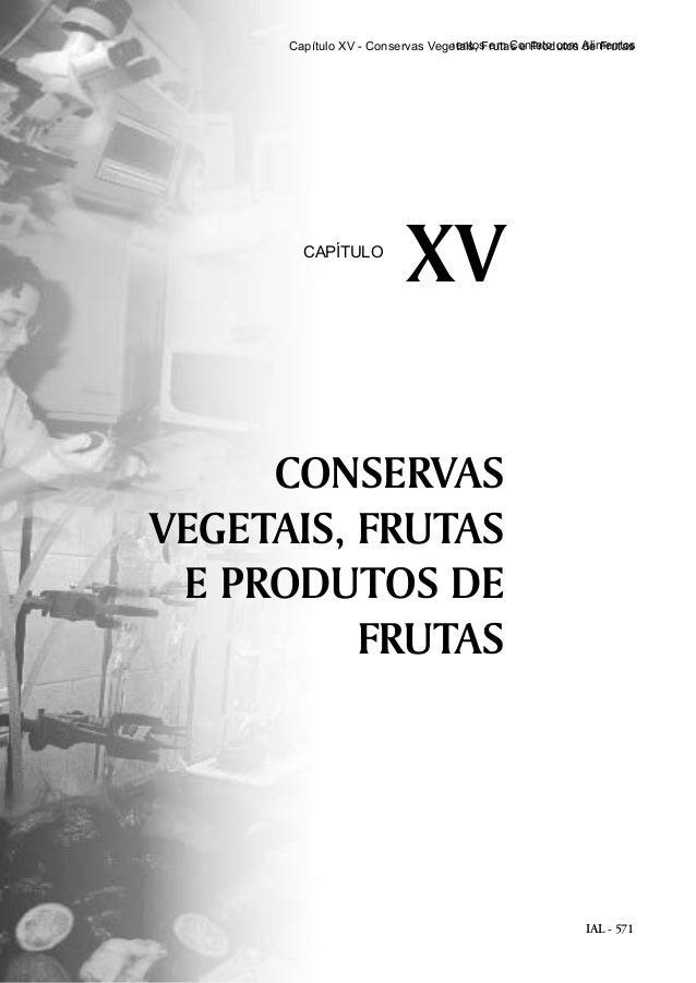 IAL - 571 Capítulo XIV - Embalagens e Equipamentos em Contato com Alimentos CONSERVAS VEGETAIS, FRUTAS E PRODUTOS DE FRUTA...