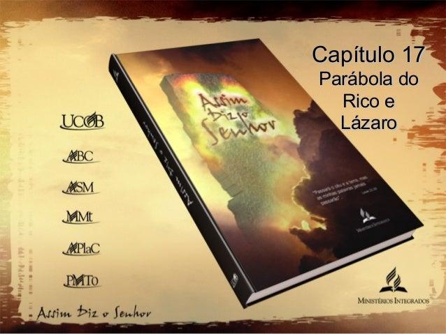 Capítulo 17Capítulo 17 Parábola doParábola do Rico eRico e LázaroLázaro