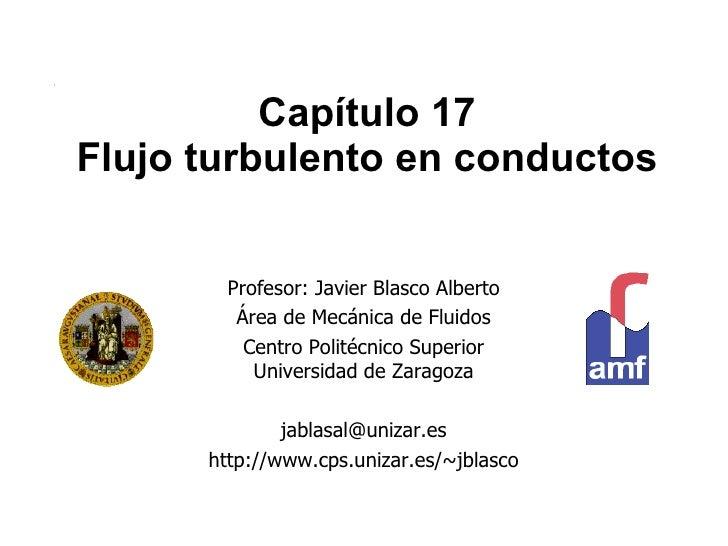 Profesor: Javier Blasco Alberto Área de Mecánica de Fluidos Centro Politécnico Superior Universidad de Zaragoza [email_add...