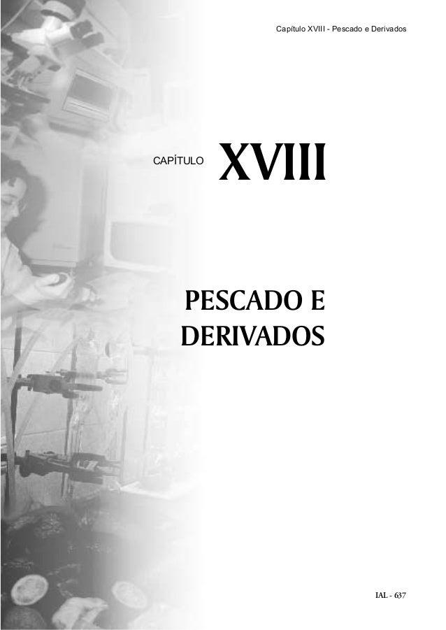 IAL - 637 PESCADO E DERIVADOS XVIIICAPÍTULO Capítulo XVIII - Pescado e Derivados