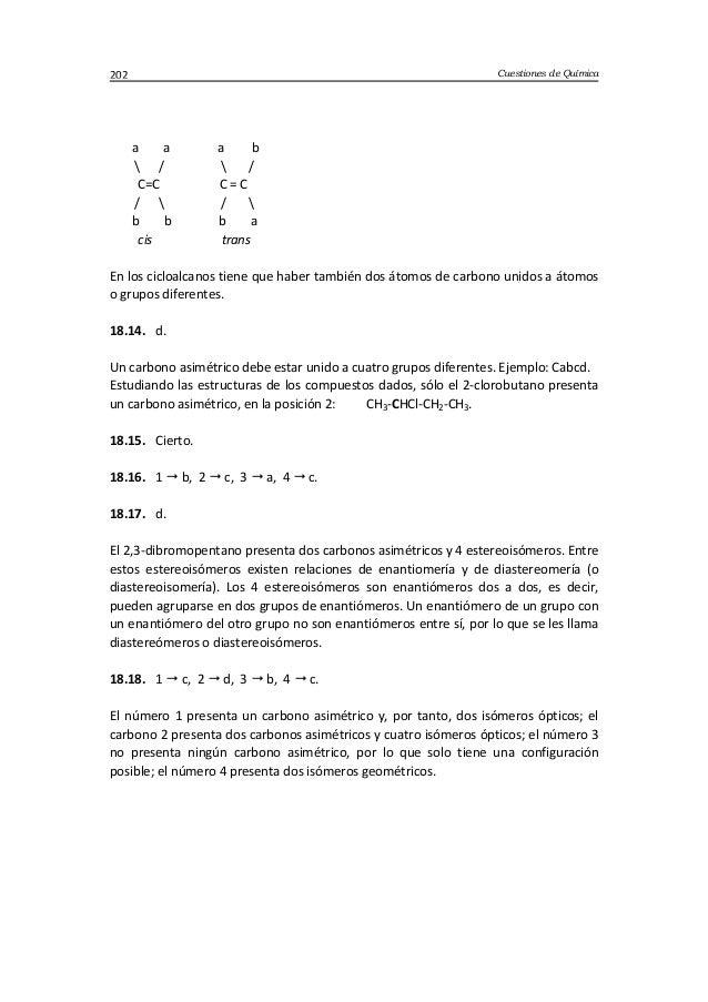 Cuestiones de Química202 a a a b  /  / C=C C = C /  /  b b b a cis trans En los cicloalcanos tiene que haber también dos á...