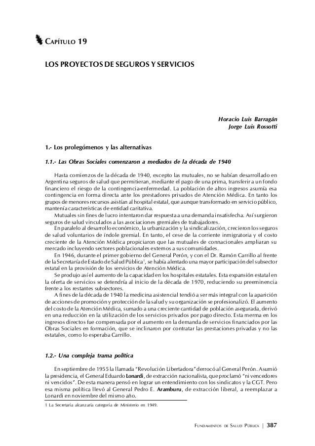FUNDAMENTOS DE SALUD PÚBLICA | 387 CAPÍTULO 19 LOS PROYECTOS DE SEGUROS Y SERVICIOS Horacio Luis Barragán Jorge Luis Rosso...