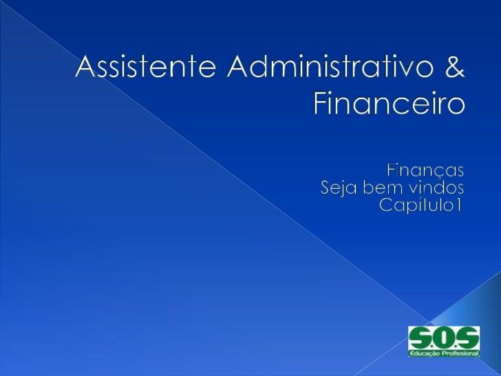  O que são finanças; Conhecendo o departamento financeiro; Atuação do profissional no departamento  financeiro; Operaç...