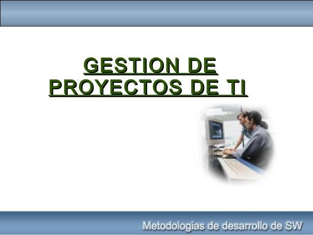 GESTION DEGESTION DE PROYECTOS DE TIPROYECTOS DE TI
