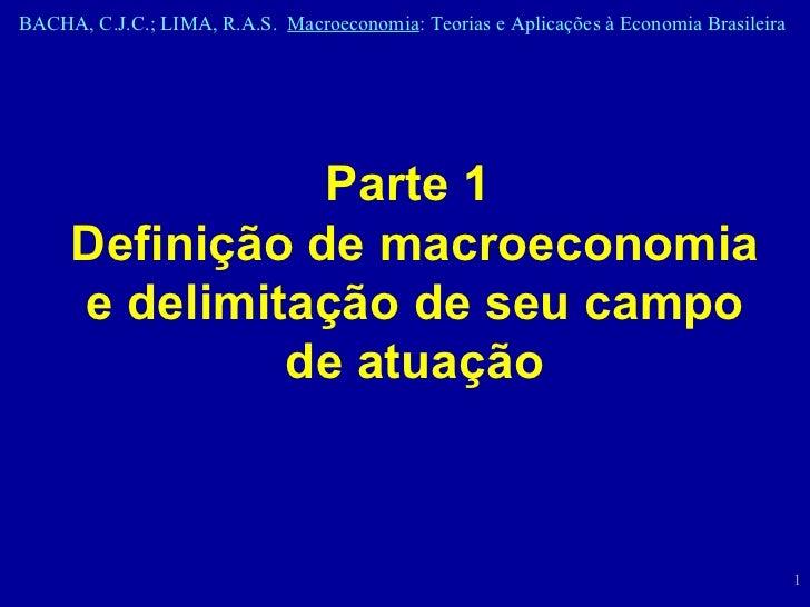Parte 1  Definição de macroeconomia e delimitação de seu campo de atuação