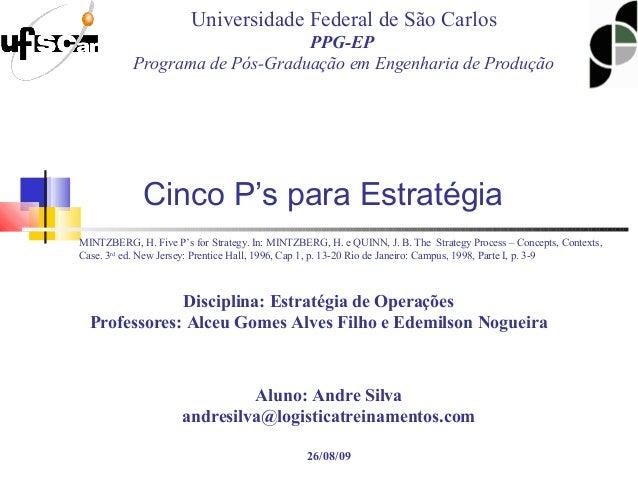 Universidade Federal de São Carlos PPG-EP Programa de Pós-Graduação em Engenharia de Produção Disciplina: Estratégia de Op...