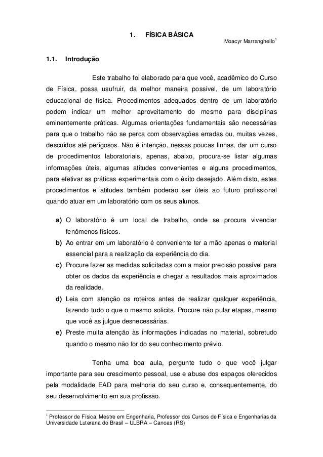 1. FÍSICA BÁSICA Moacyr Marranghello 1 1.1. Introdução Este trabalho foi elaborado para que você, acadêmico do Curso de Fí...