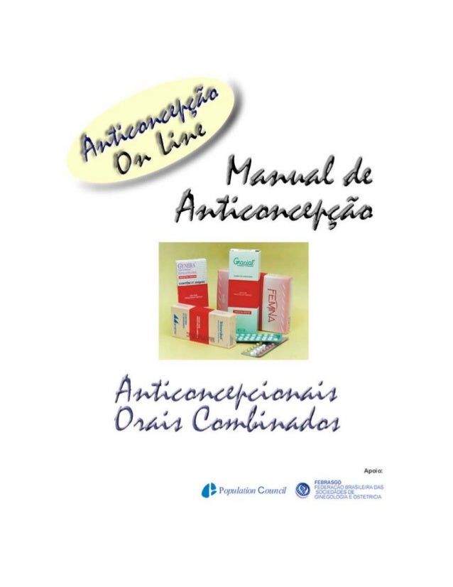 Anticoncepção Orais Combinados Manual de Anticoncepção On Line Índice do Capítulo: Pág. A. 1. 2. 3. 4. 5. 6. 7. B. 1. 2. 3...