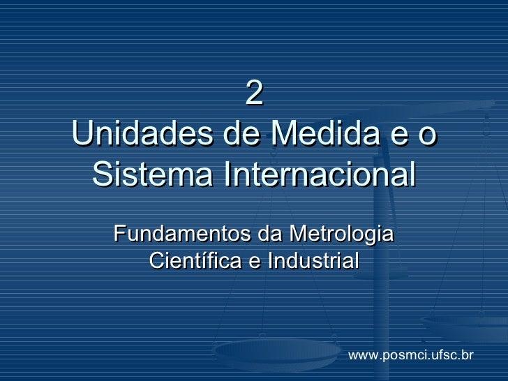 2Unidades de Medida e o Sistema Internacional  Fundamentos da Metrologia     Científica e Industrial                      ...
