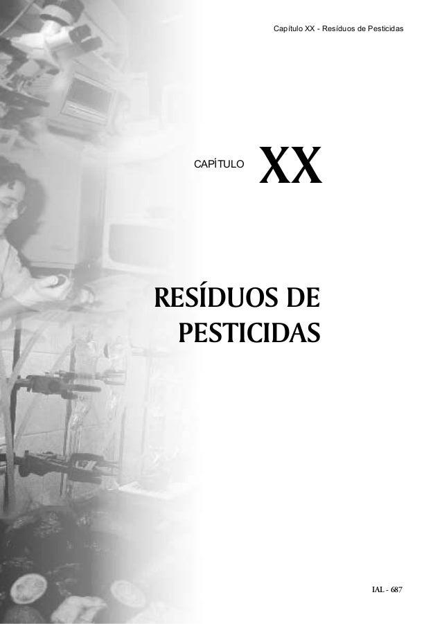 IAL - 687 RESÍDUOS DE PESTICIDAS XXCAPÍTULO Capítulo XX - Resíduos de Pesticidas
