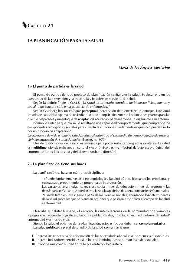 FUNDAMENTOS DE SALUD PÚBLICA | 419 CAPÍTULO 21 LA PLANIFICACIÓN PARA LA SALUD María de los Ángeles Mestorino 1.- El punto ...