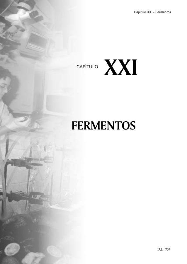 IAL - 707 FERMENTOS XXICAPÍTULO Capítulo XXI - Fermentos