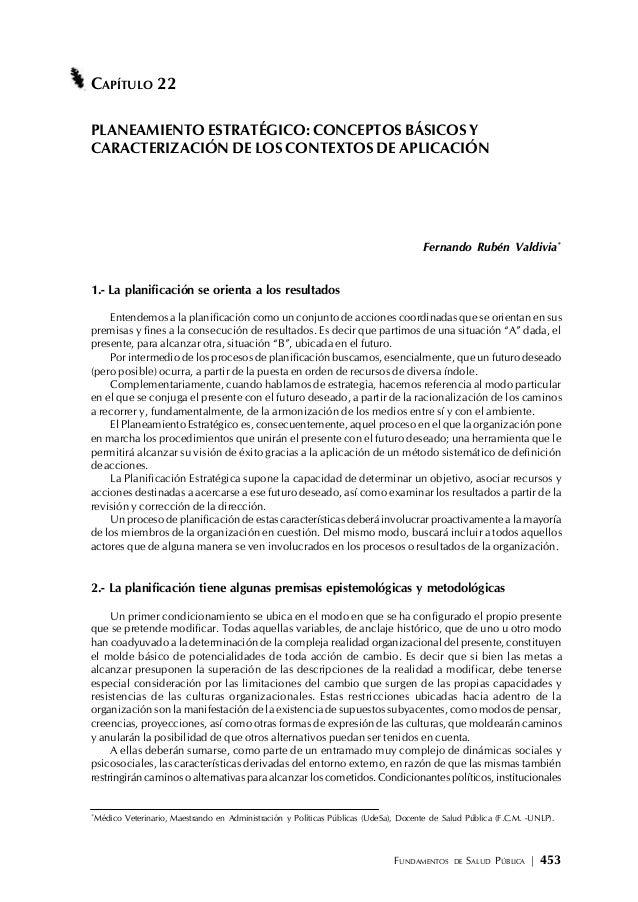 FUNDAMENTOS DE SALUD PÚBLICA | 453 CAPÍTULO 22 PLANEAMIENTO ESTRATÉGICO: CONCEPTOS BÁSICOS Y CARACTERIZACIÓN DE LOS CONTEX...