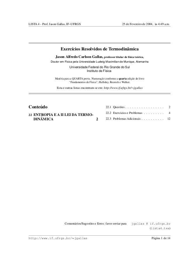 LISTA 4 - Prof. Jason Gallas, IF–UFRGS 25 de Fevereiro de 2004, `as 4:49 a.m. Exerc´ıcios Resolvidos de Termodinˆamica Jas...